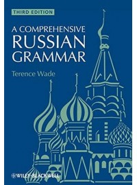 A Comprehensive Russian Grammar Wiley-Blackwell