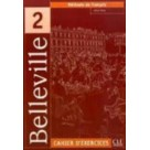 Belleville 2 cahier d'exercices + CD CLE