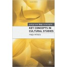 Key Concepts in Cultural Studies Palgrave