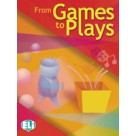 FROM GAMES TO PLAYS
